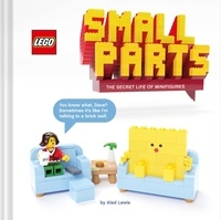 Lewis Aled - LEGO® Small Parts - The Secret Life of Minifigures.