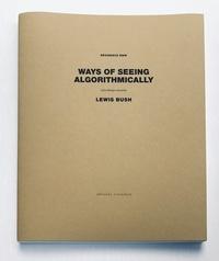 Lewis Bush - Ways of seeing algorithmically - John Berger reloaded - Residence BMW.