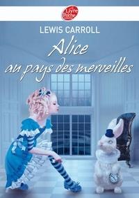 Lewis Carroll - Alice au pays des merveilles - Texte intégral.