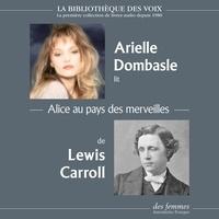 LEWIS CARROLL et Arielle Dombasle - Alice au pays des merveilles.