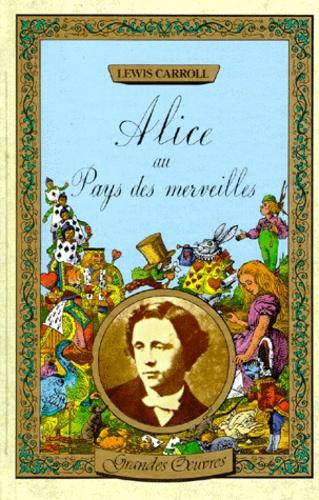 Lewis Carroll - Alice au pays des merveilles. De l'autre côté du miroir.