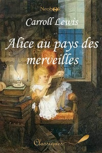 Alice au pays des merveilles - Lewis Carroll - 9782368860465 - 0,99 €