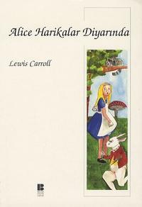 Lewis Carroll - Alice Harikalar Diyarinda.