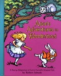 Lewis Carroll et Robert Sabuda - Alice's Adventures in Wonderland.