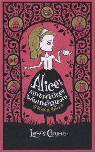 Lewis Carroll - Alice's Adventures in Wonderland - & Other Stories.