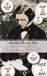 Lewis Carroll et Apollonia Poilâne - Biscuits Mange-Moi.