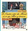 Lewis Carroll et Nicole Claveloux - De l'autre côté du miroir et ce qu'Alice y trouva.