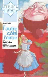 Lewis Carroll et Kyle Baker - De l'autre côté du miroir. 1 CD audio