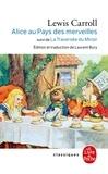 Lewis Carroll - Les Aventures d'Alice au Pays des merveilles,  La Traversée du Miroir et ce qu'Alice trouva de l'autre côté.