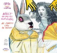 Lewis Carroll - Les aventures d'Alice au pays des merveilles - De l'autre côté du miroir et de ce qu'Alice y trouva.