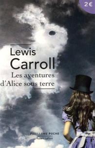 Lewis Carroll - Les aventures d'Alice sous terre.