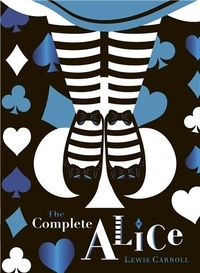 Lewis Carroll - The Complete Alice.