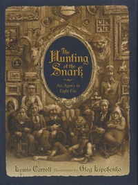Lewis Carroll - The Hunting of the Snark - An Agony in Eight Fits.