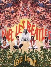 Lewis Lapham - Avec les Beatles.
