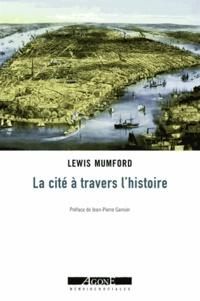 Lewis Mumford - La cité à travers l'histoire.
