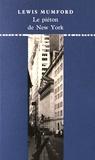Lewis Mumford - Le piéton de New York.