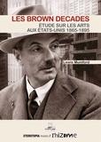 Lewis Mumford - Les Brown Decades - Etude sur les arts aux Etats-Unis (1865-1895).