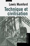 Lewis Mumford - Technique et civilisation.