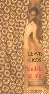 Lewis Nkosi - Mandela et moi.