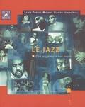 Lewis Porter et Michael Ullman - Le jazz des origines à nos jours.