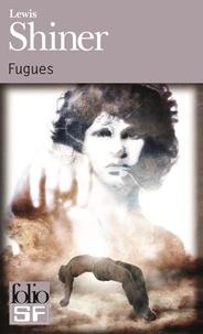 Lewis Shiner - Fugues.