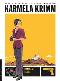 Lewis Trondheim et Franck Biancarelli - Karmela Krimm - Tome 1, Ramdam Blues.