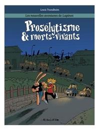 Lewis Trondheim - Les nouvelles aventures de Lapinot Tome 3 : Prosélytisme & Morts-Vivants.