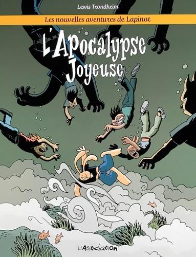 Les nouvelles aventures de Lapinot Tome 5 L'Apocalypse Joyeuse