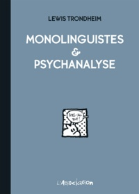 Lewis Trondheim - Monolinguistes & psychanalyse.