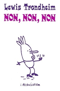 Lewis Trondheim - Non, non, non.