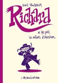 Lewis Trondheim - Richard  : Richard et les enfants d'Abraham.