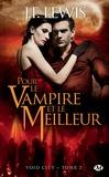 Lewis - Void city Tome 2 : Pour le vampire et le meilleur.