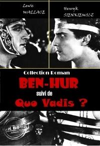 Lewis Wallace et Henryk Sienkiewicz - Ben-Hur (suivi de Quo Vadis ?) - édition intégrale.