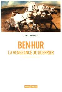 Lewis Wallace - Ben-Hur - La vengeance du guerrier.