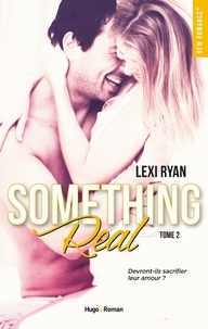 Lexi Ryan - Reckless and real Tome 2 : Something real.