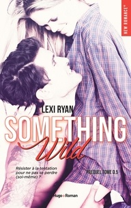 Lexi Ryan et Marie-Christine Tricottet - NEW ROMANCE  : Reckless & real something wild - Prequel - Extrait offert.