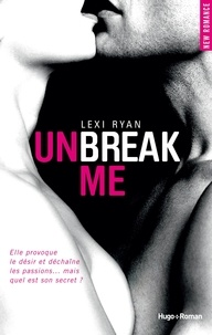 Lexi Ryan - Unbreak me Tome 1 : .