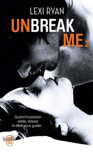 Lexi Ryan - Unbreak me Tome 2 : .