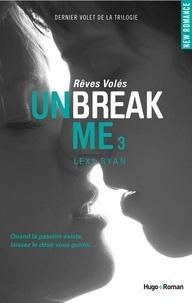 Lexi Ryan - Unbreak me Tome 3 : Rêves volés.