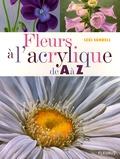 Lexi Sundell - Fleurs à l'acrylique de A à Z.