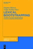Lexical Bootstrapping - The Role of Lexis and Semantics in Child Language Development.