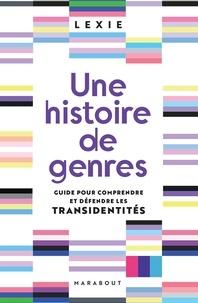 Lexie - Une histoire de genres - Guide pour comprendre et défendre les transidentités.