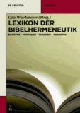 Lexikon der Bibelhermeneutik - Begriffe - Methoden - Theorien - Konzepte.