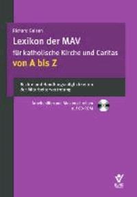 Lexikon der MAV für Katholische Kirche und Caritas von A bis Z - Rechte und Handlungsmöglichkeiten der Mitarbeitervertretung. Musterschreiben u.a. auf CD-ROM.