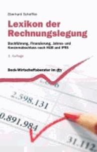 Lexikon der Rechnungslegung - Buchführung, Finanzierung, Jahres- und Konzernabschluß nach HGB und IFRS.