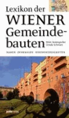 Lexikon der Wiener Gemeindebauten - Namen - Denkmäler - Sehenswürdigkeiten.