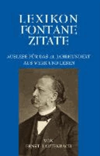 Lexikon Fontane Zitate - Auslese für das 21. Jahrhundert. Aus Werk und Leben.