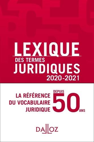 Thierry Debard - Lexique des termes juridiques 2020-2021 - 28e ed..