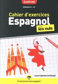 Lexuri Iglesias Arostegui - Cahier d'exercices espagnol pour les nuls - Confirmé Niveaux C1-C2.