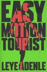 Leye Adenle - Easy Motion Tourist.